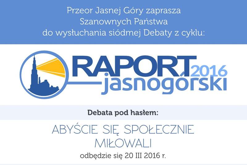 """""""Abyście się społecznie miłowali"""" VII debata wramach Raportu Jasnogórskiego 2016"""