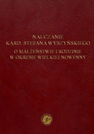 Nauczanie kard. Stefana Wyszyńskiego o małżeństwie i rodzinie w okresie Wielkiej Nowenny