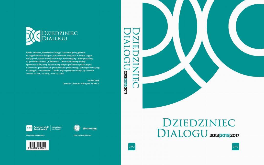 Nowość wydawnicza: Dziedziniec Dialogu 2013, 2015, 2017