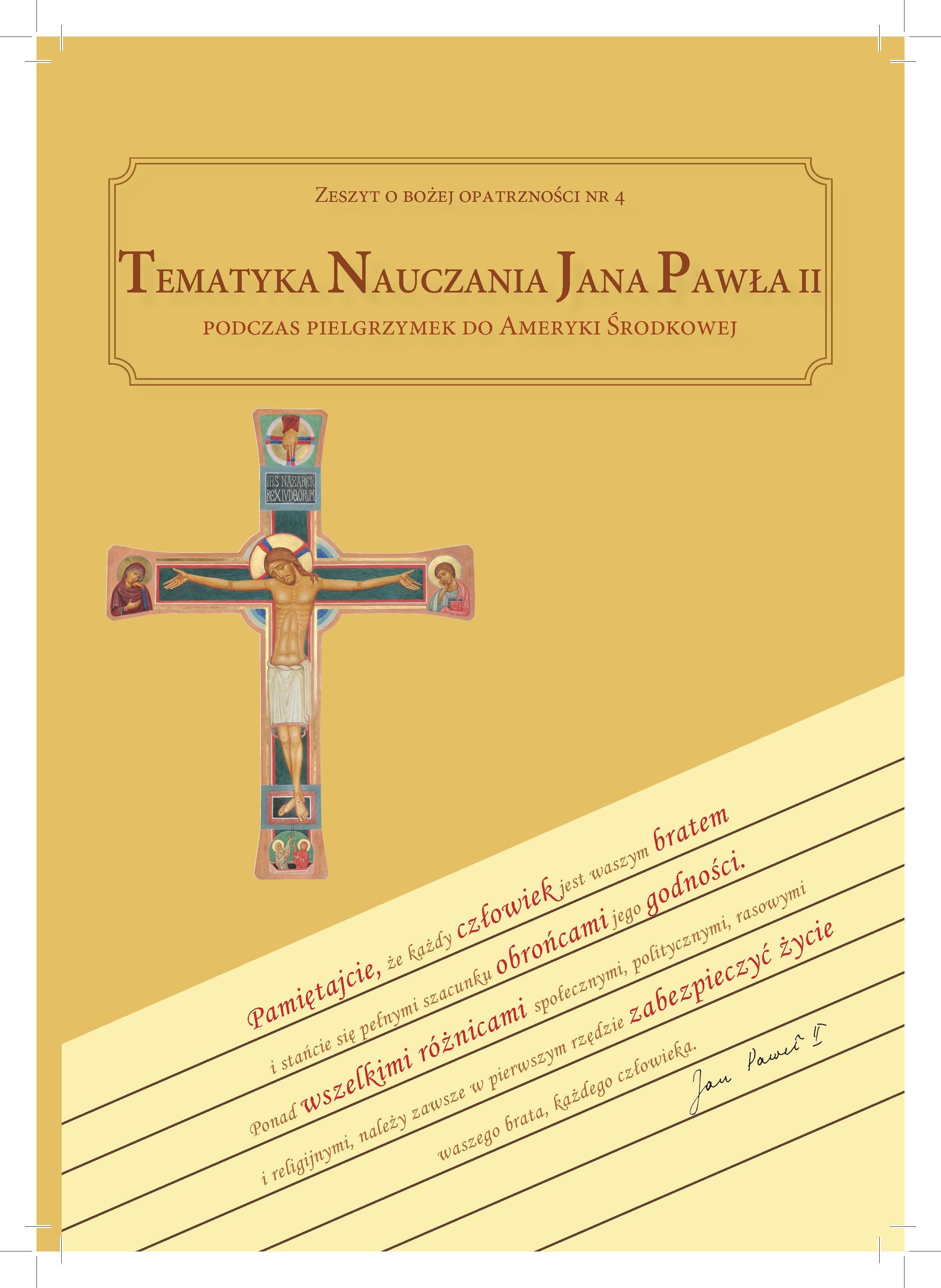 Zeszyt oBożej Opatrzności nr4: Tematyka nauczania Jana Pawła II podczas pielgrzymek doAmeryki Środkowej