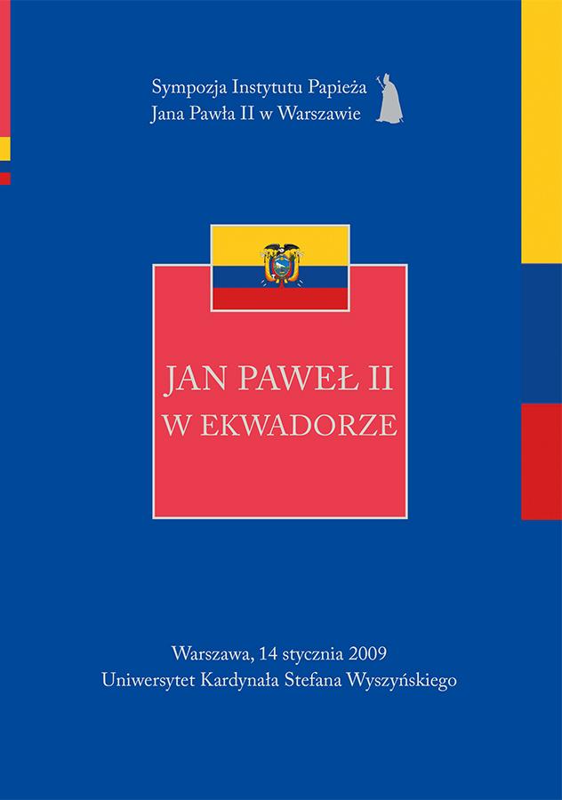 ipjp2 | Jan Paweł II wEkwadorze (Sympozja Instytutu Papieża Jana Pawła II wWarszawie t. 2), red. Z. Struzik, T. Szyszka, Instytut Papieża Jana Pawła II, Warszawa 2009