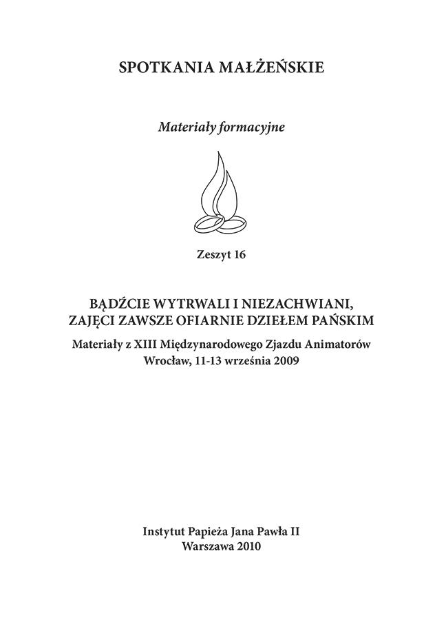 ipjp2 | Spotkania małżeńskie. Materiały formacyjne, Zeszyt 16, Instytut Papieża Jana Pawła II, Warszawa 2010