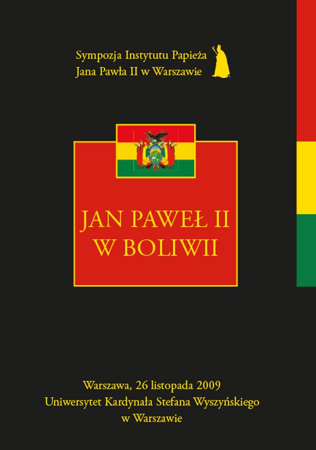 ipjp2 | Jan Paweł II wBoliwii (Sympozja Instytutu Papieża Jana Pawła II, t. 6), red. Z. Struzik, T. Szyszka, Instytut Papieża Jana Pawła II, Warszawa 2013