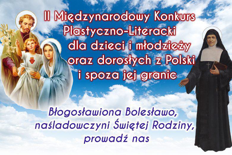 """II MIędzynarodowy konkurs plastyczno – literacki """"Błogosławiona Bolesławo, naśladowczyni Świętej Rodziny, prowadź nas"""""""