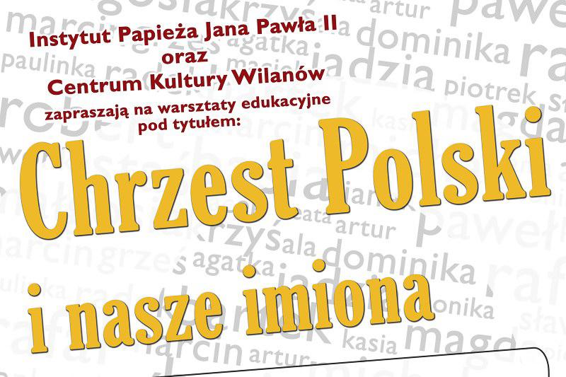 """""""Chrzest Polski inasze imiona"""" – warsztaty dla dzieci – zaproszenie"""