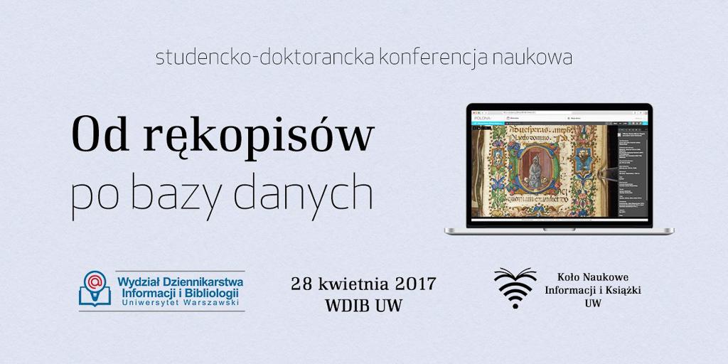 """IV Ogólnopolska Konferencja Naukowa """"Od rękopisów pobazy danych"""""""