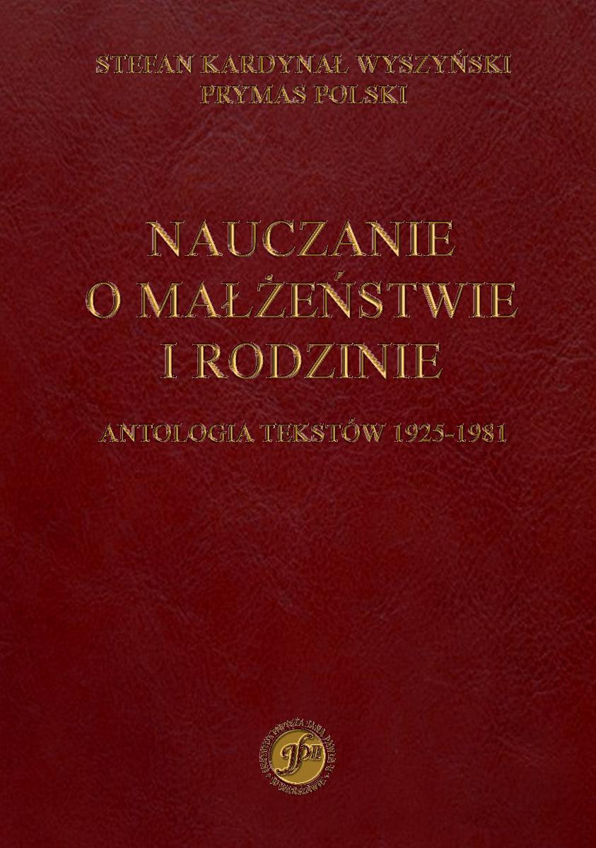Nauczanie o małżeństwie i rodzinie: antologia tekstów 1925-1981