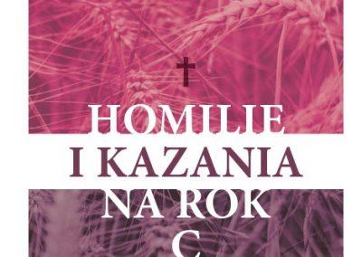 Ks. Zdzisław Struzik, Homilie ikazania narok C, Instytut Papieża Jana Pawła II, Warszawa 2021