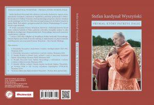 Stefan kardynał Wyszyński - Prymas, którypatrzył dalej, DVD, Instytut Papieża Jana Pawła II, Warszawa 2020.