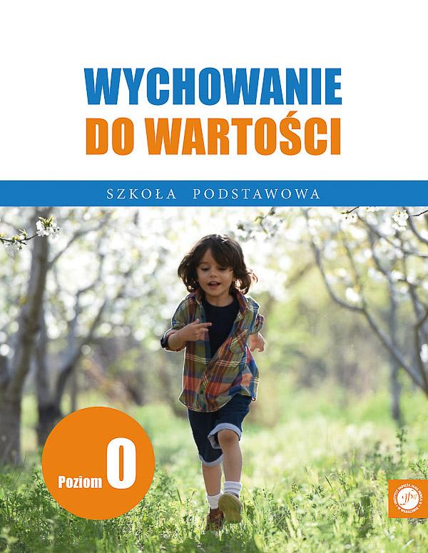 Ks. Zdzisław Struzik, Wychowanie dowartości. Szkoła podstawowa, poziom 0, Instytut Papieża Jana Pawła II, Warszawa 2020.