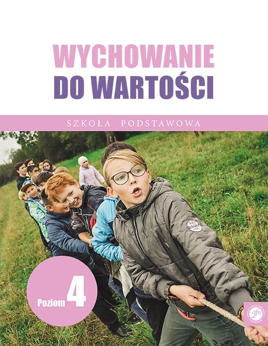Ks. Zdzisław Struzik, Wychowanie dowartości. Szkoła podstawo, poziom 4