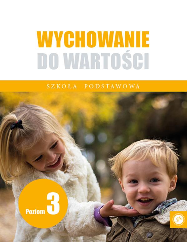 Ks. Zdzisław Struzik, Wychowanie do wartości. Szkoła podstawowa, poziom 3, Instytut Papieża Jana Pawła II, Warszawa 2020