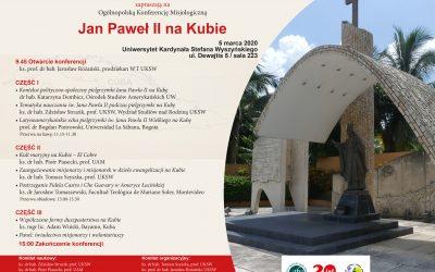 """Zapowiedź: Ogólnopolska Konferencja Misjologiczna """"Jan Paweł II naKubie"""""""
