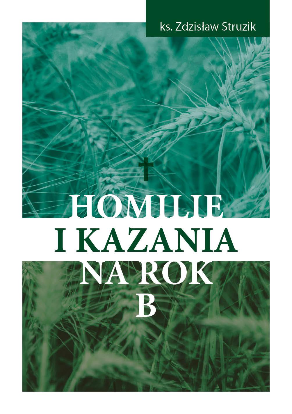Ks. Zdzisław Struzik, Homilie ikazania narok B, Instytut Papieża Jana Pawła II, Warszawa 2021
