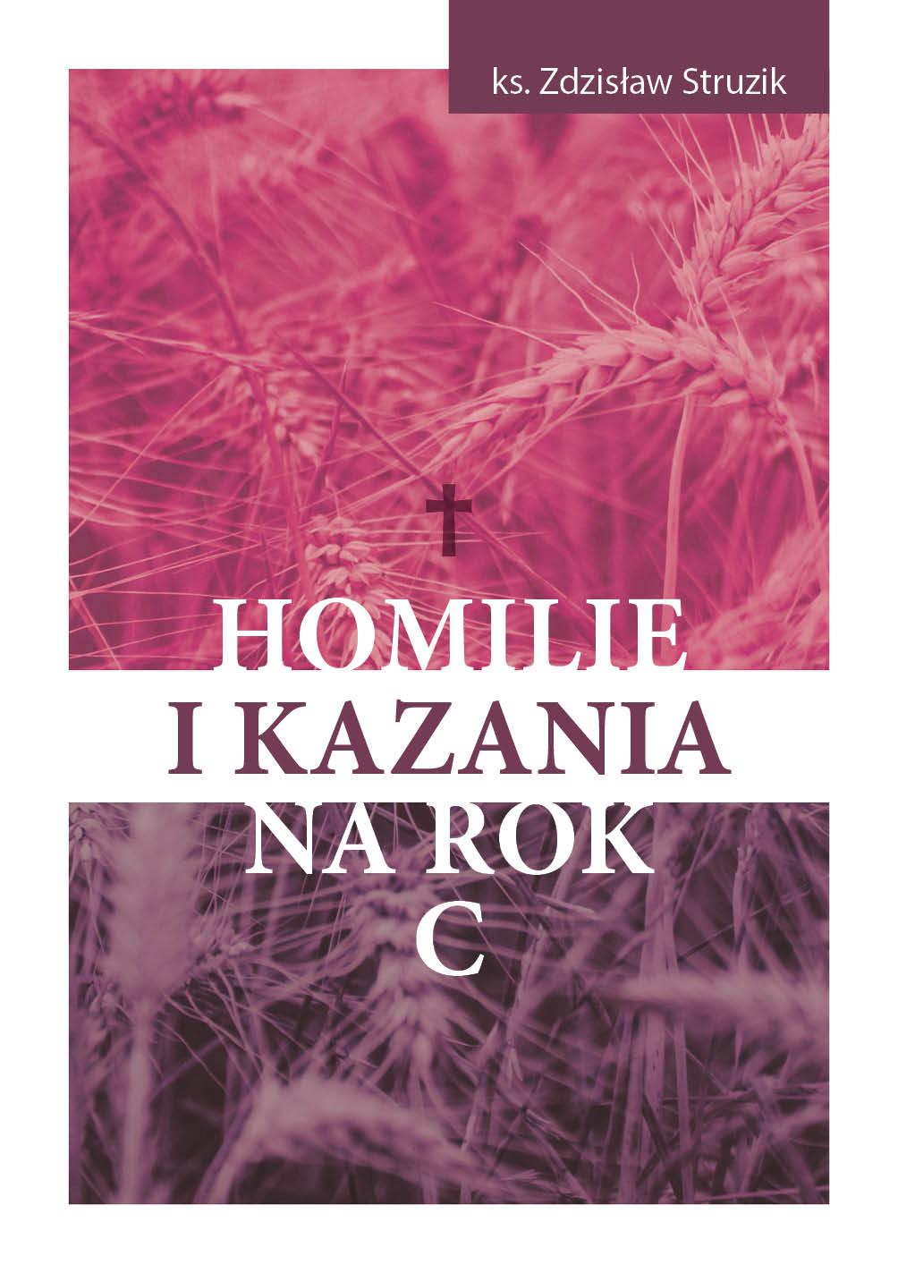 Ks. Zdzisław Struzik, Homilie ikazania narok A, Instytut Papieża Jana Pawła II, Warszawa 2021