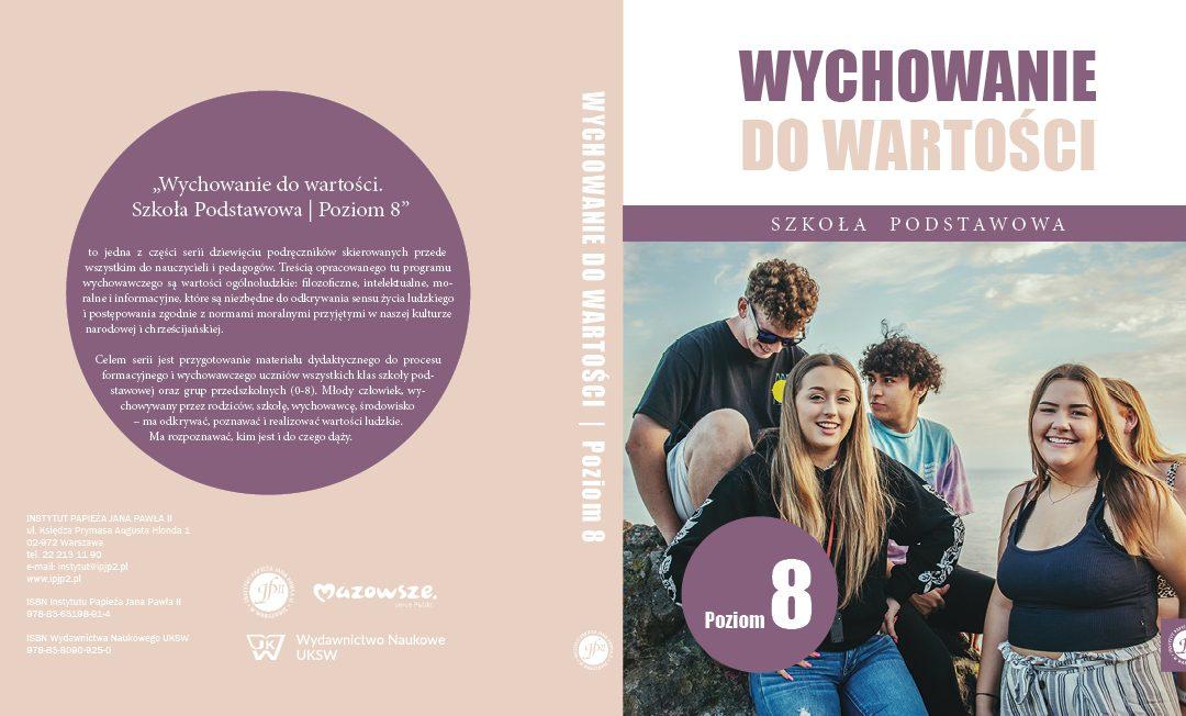 """NOWOŚĆ WYDAWNICZA: """"WYCHOWANIE DOWARTOŚCI. POZIOM 8"""" [CD], KS.DRHAB. ZDZISŁAW STRUZIK, PROF.UKSW"""