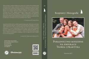 Poradnictwo rodzinne naemigracji. Teoria ipraktyka, Instytut Papieża Jana Pawła II, Warszawa 2021