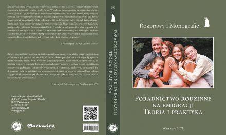 """Zapowiedź wydawnicza """"Poradnictwo rodzinne naemigracji. Teoria ipraktyka"""""""