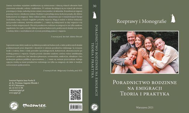 """Nowość wydawnicza """"Poradnictwo rodzinne naemigracji. Teoria ipraktyka"""""""