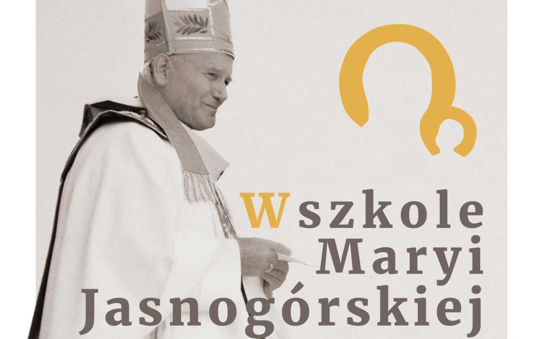 Nowość wydawnicza: Wszkole Maryi Jasnogórskiej. Katechezy zawierzenia św.Jana Pawła II