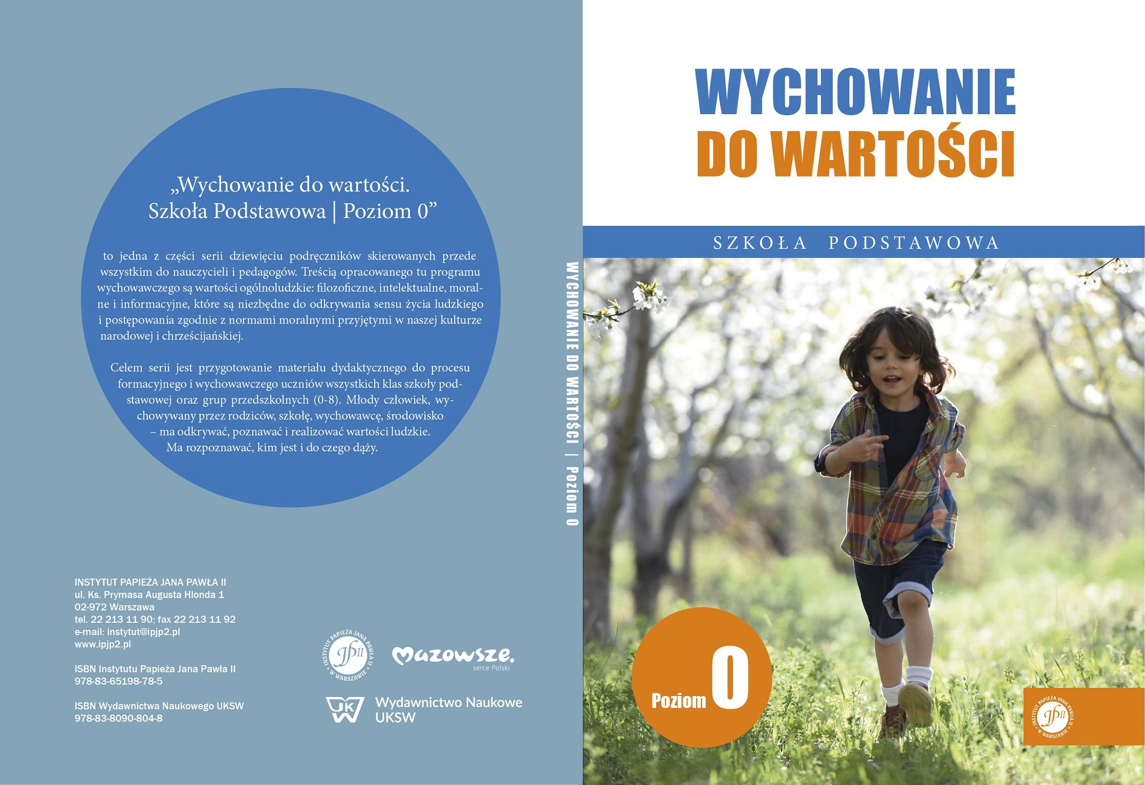 Ks. Zdzisław Struzik, Wychowanie do wartości. Szkoła podstawowa. Poziom 0, CD, Instytut Papieża Jana Pawła II, Warszawa 2020.