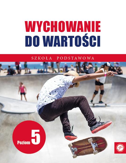 Ks. Zdzisław Struzik, Wychowanie dowartości. Szkoła podstawowa. Poziom 5, Instytut Papieża Jana Pawła II, Warszawa 2021